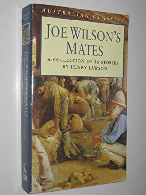 Joe Wilson's Mates - A Collection Of: Lawson, Henry