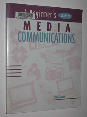 A Beginner's Guide To Media Communications