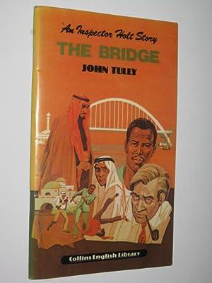 The Bridge - An Inspector Holt Story: Tully, John