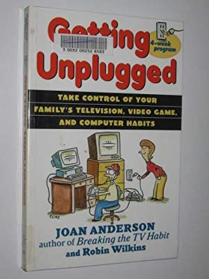 Getting Unplugged : Take Control of Your: Anderson, Joan &