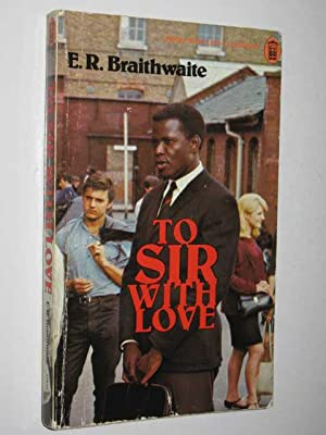 to sir with love e r braithwaite New york — er braithwaite, the guyanese author, educator, and diplomat whose years teaching in the slums of london's east end inspired the international bestseller ''to sir, with love'' and the popular sidney poitier movie of the same name, died monday at a hospital in rockville, md.