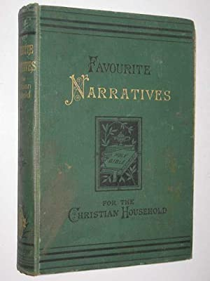 Favourite Narratives for the Christian Household: Author Not Stated