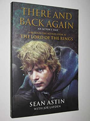 There and Back Again : A Behind: Astin, Sean