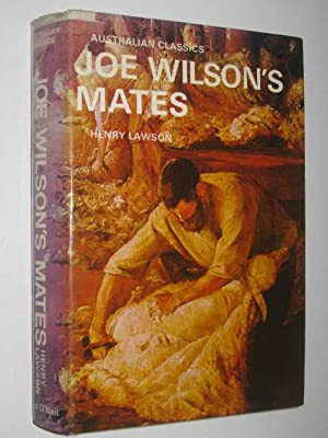 Joe Wilson's Mates - 56 Stories From: Lawson, Henry