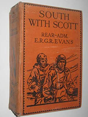 South with Scott: Evans, Rear-Admiral E.