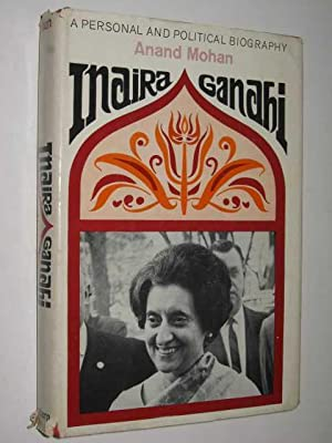 Indira Gandhi : A Personal and Political: Mohan, Anand