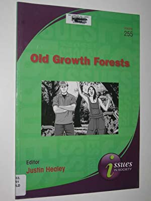 Old Growth Forests - Issues in Society: Healey, Justin