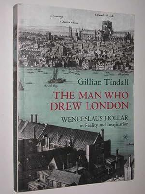The Man Who Drew London : Wenceslaus: Tindall, Gillian