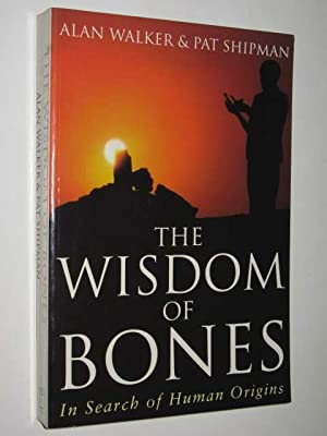 The Wisdom Of Bones : In Search Of Human Origins