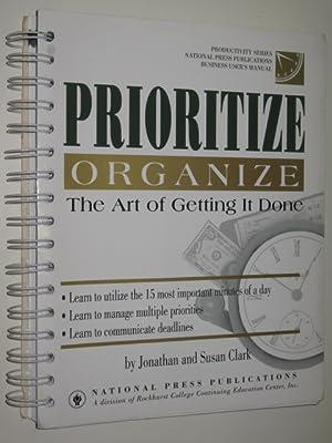 Prioritize Organize : The Art Of Getting: Clark, Jonathan &
