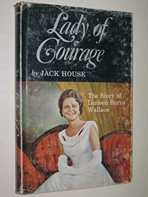 Lady Of Courage - The Story Of: House, Jack