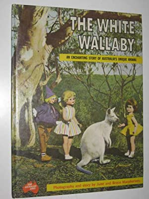 The White Wallaby - True Australian Series: Macpherson, June &