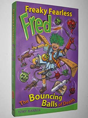 Freaky Fearless Fred: The Bouncing Balls of: Barber, Tony