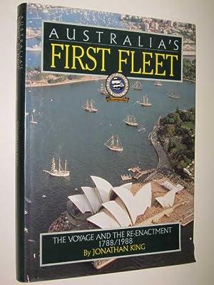Australia's First Fleet : The Voyage and: King, Jonathan