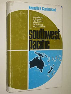 Southwest Pacific : A Geography of Australia, New Zealand And Their Pacific Island Neigbourhoods
