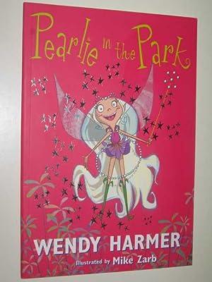 Pearlie in the Park: Harmer, Wendy