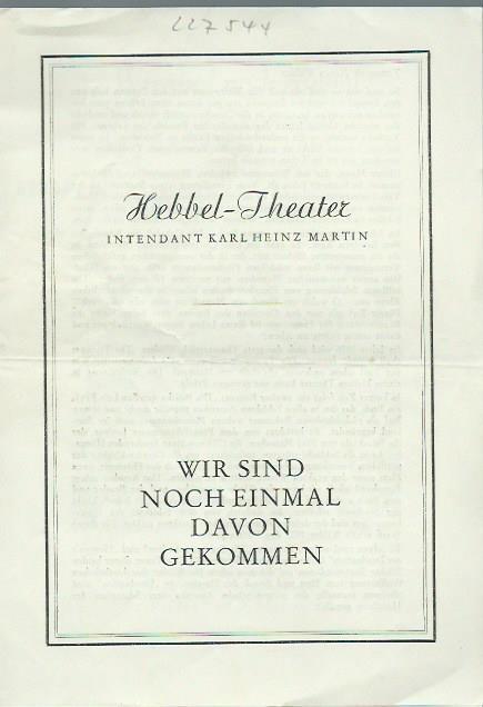 Programmheft zu: Wir sind noch einmal davongekommen.: Hebbel-Theater, Berlin. -