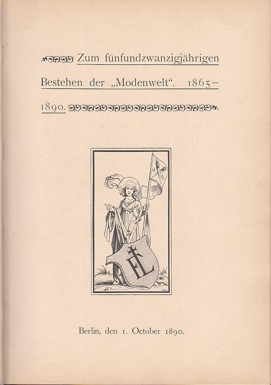 Zum fünfundzwanzigjährigen Bestehen der 'Modenwelt.' 1865 -: Moden-Welt. - Melford,