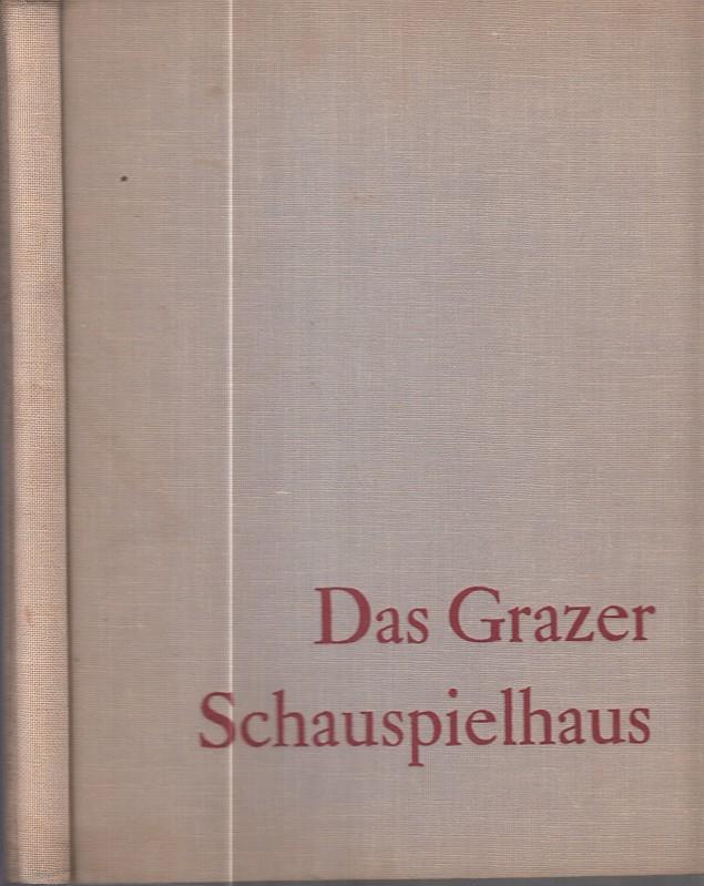 Das Grazer Schauspielhaus. Hrsg. v.d. Vereingten Bühnen,: Graz. -