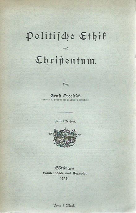 Politische Ethik und Christentum.: Troeltsch, Ernst: