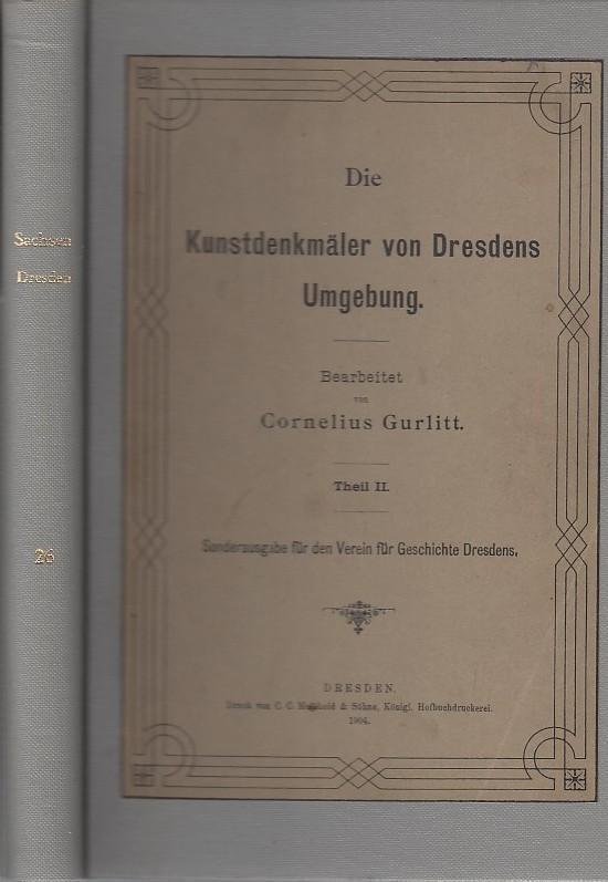 Die Kunstdenkmäler von Dresdens Umgebung. Teil II: Dresden.- Gurlitt, Cornelius