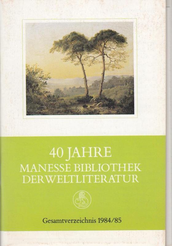 40 Jahre Manesse Bibliothek der Weltliteratur. Geamtverzeichnis: Manesse. - Prospekt