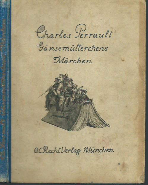 Gänsemütterchens Märchen. Illustriert von Gustav Doré. Übersetzt: Perrault, Charles. -