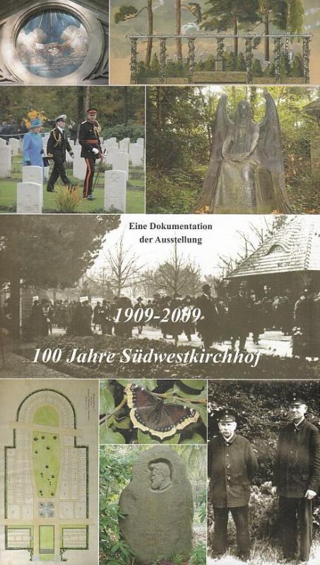 100 Jahre Südwestkirchof 1909 -2009. Eine Dokumentation: Förderverein Südwestkirchhof Stahnsdorf
