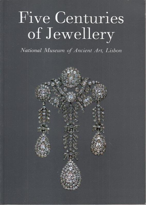 Five centuries of jewellery national museum of ancient art lisbon. - D'Orey, Leonor