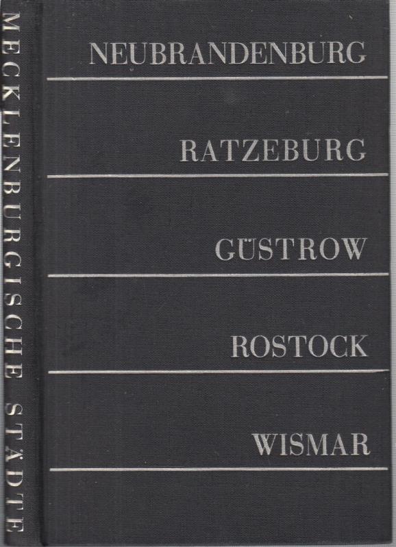 Lebensbilder Mecklenburgischer Städte. (Neubrandenburg-Ratzeburg-Güstrow-Rostock-Wismar). - Huch, Ricarda
