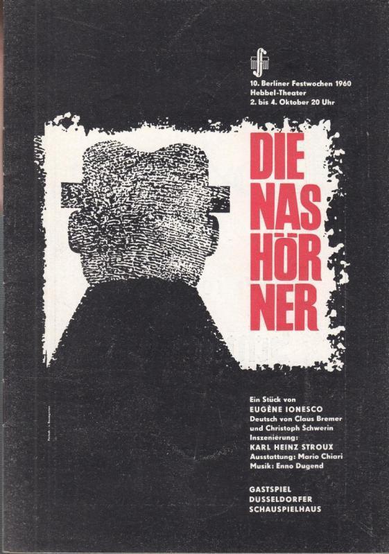Die Nashörner. Programmheft. Gastspiel Düsseldorfer Schauspielhaus anläßlich: Hebbel Theater Berlin.