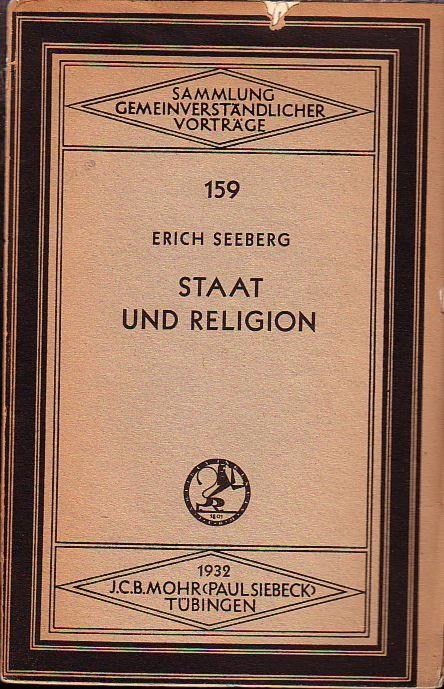 Staat und Religion. Vortrag vom 24.11. 1932.: Seeberg, Erich