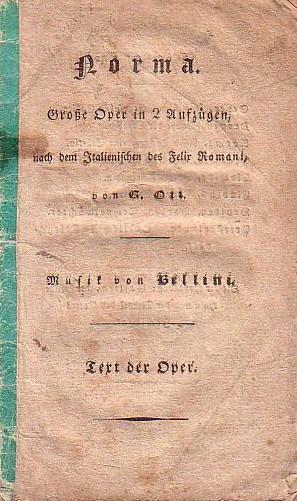 Textheft zu) Norma. Große Oper in 2: Bellini (Vincenzo) :