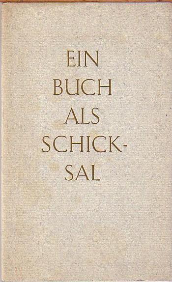 Ein Buch als Schicksal. Seinen Freunden überreicht: Springer, August: