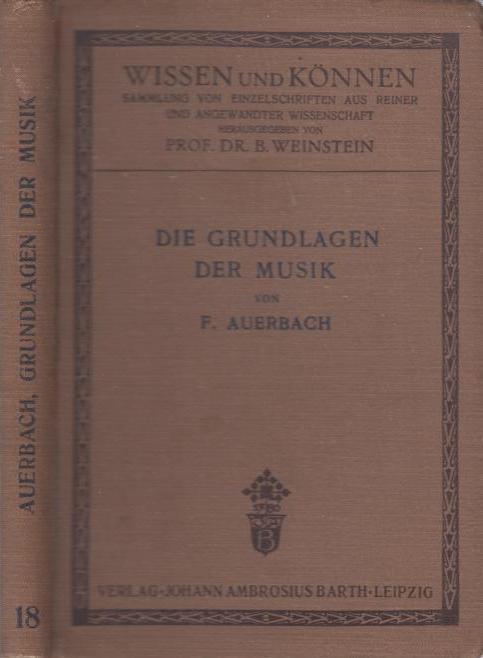 Die Grundlagen der Musik.: Auerbach, Felix: