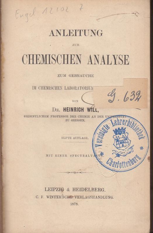 Anleitung zur chemischen Analyse zum Gebrauche im: Will, Heinrich: