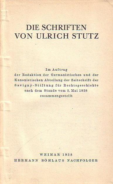 Die Schriften von Ulrich Stutz. Im Auftrag: Stutz - Die