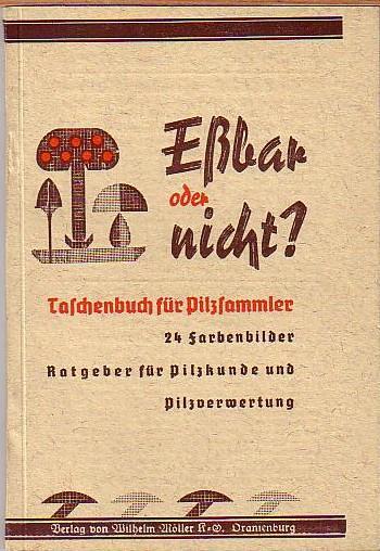 Eßbar oder nicht? Taschenbuch für Pilzsammler. Ratgeber: Unger, E. und