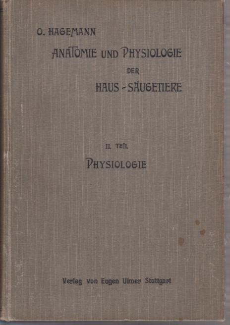 Lehrbuch der Anatomie und Physiologie der Haus-Säugetiere. II. Teil ...