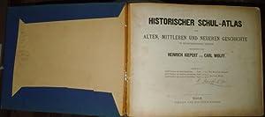 Historischer Schul-Atlas zur alten, mittleren und neueren: Kiepert, Heinrich /