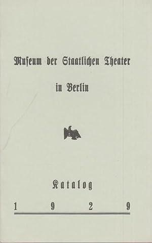 Museum der Staatlichen Theater in Berlin. Katalog: BerlinArchiv herausgegeben von