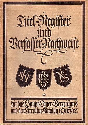 Titel-Register und Verfasser-Nachweise der im Haupt-Lagerverzeichnis und: Literaturkatalog. -