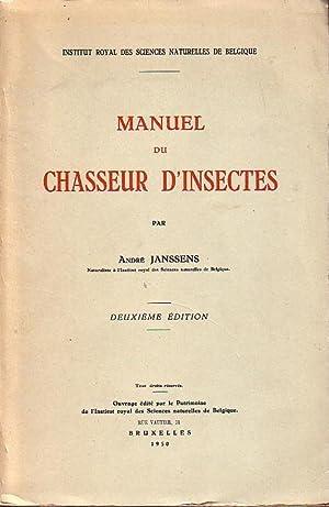 Manuel du chasseur d insectes. Deuxieme edition.: Janssens, André: