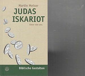 Judas Iskariot. Einer von uns. (Biblische Gestalten, hrsg. Von Christfried Böttrich und R&uuml...