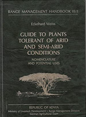 Guide to plants tolerant of arid and: Weiss: Eckehard:
