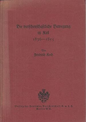 Die burschenschaftliche Bewegung in Kiel 1836 -: Studentenvereiningung Kiel. -