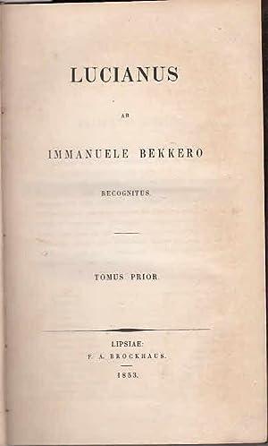 Lucianus ab Immanuele Bekkero recognitus. Tomus prior,: Lucianus (Lucian /