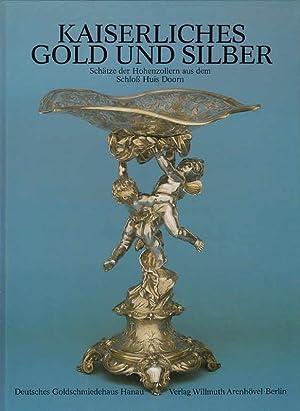 Kaiserliche Gold und Silber : Schätze der: Schadt, Hermann und