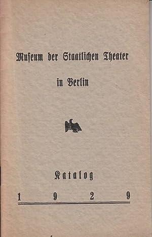 Museum der Staatlichen Theater in Berlin. Katalog: Berlin. -