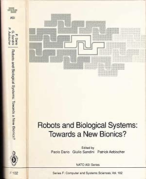 Robots and Biological Systems: Towards a New: Dario, Paolo :